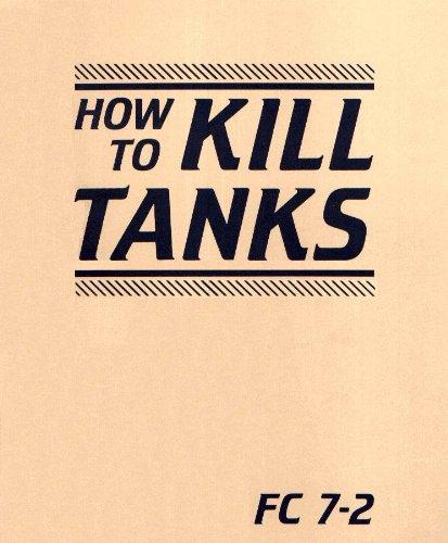 FC 7-2 HOW TO KILL TANKS (FACSIMILE OF WWII HANDBOOK) PDF