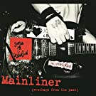 Mainliner (Wreckage From The Past) [Explicit]