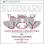 Summary: The Book of Joy: Lasting Happiness in a Changing World |  Readtrepreneur Publishing