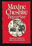 Maxine Cheshire, Reporter, Maxine Cheshire and John Greenya, 0395263034