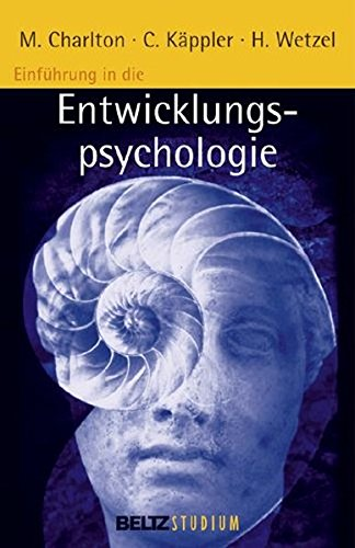 Einführung in die Entwicklungspsychologie (Beltz Studium)