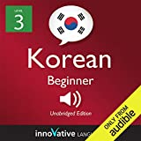 Learn Korean with Innovative Language s Proven Language System - Level 3: Beginner Korean: Beginner Korean #6