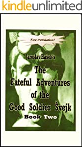 Fateful Adventures of the Good Soldier Svejk During the World War, Book Two