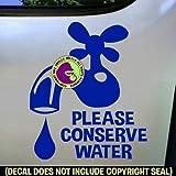 PLEASE CONSERVE WATER Vinyl Decal Sticker E