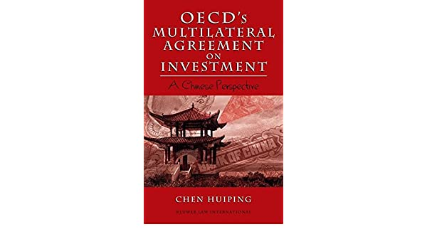 Oecds Multilateral Agreement On Investment A Chinese Perspective