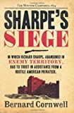 img - for Sharpe's Siege: The Winter Campaign, 1814 (The Sharpe Series, Book 18) by Cornwell, Bernard (2012) Paperback book / textbook / text book