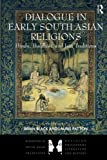 img - for Dialogue in Early South Asian Religions: Hindu, Buddhist, and Jain Traditions (Dialogues in South Asian Traditions: Religion, Philosophy, Literature and History) book / textbook / text book