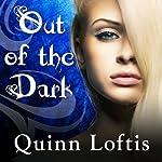 Out of the Dark: Grey Wolves Series, #4 | Quinn Loftis