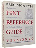 Precision Type Font Reference Guide 5.0 : The Complete Font Software Resource for Electronic Publishing, Level, Jeff and Newman, Brenda, 0964625202