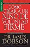 img - for Como Criar A un Nino de Voluntad Firme = The New Strong-Willed Child (Spanish Edition) by James Dobson(May 10, 2008) Mass Market Paperback book / textbook / text book