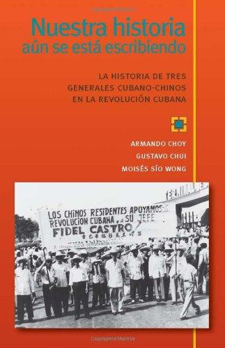nuestra-historia-aun-se-esta-escribiendo-la-historia-de-tres-generales-cubano-chinos-en-la-revolucio