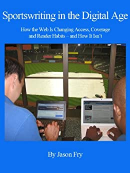 Sportswriting in the Digital Age by [Fry, Jason]