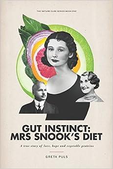 Gut Instinct: Mrs Snook's Diet (Nature Cure Series)