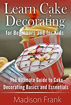 Beginners Guide To Cake Decorating Ebook