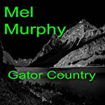 Gator Country   Mel Murphy