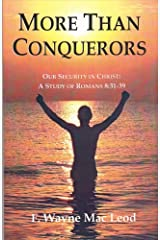 More Than Conquerors: Our Security in Christ: A Study of Romans 8:31-39 Kindle Edition