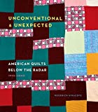 img - for Unconventional & Unexpected: American Quilts Below the Radar 1950-2000 by Roderick Kiracofe (2014-09-09) book / textbook / text book