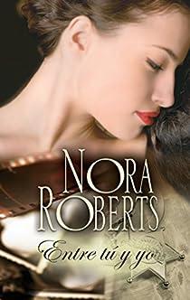 Entre tu y yo par Nora Roberts