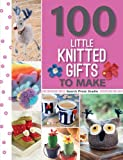 img - for 100 Little Knitted Gifts to Make (100 to Make) book / textbook / text book