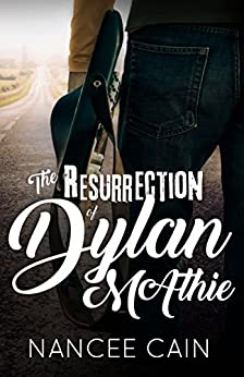The Resurrection of Dylan McAthie (A Pine Bluff Novel) by [Cain, Nancee]