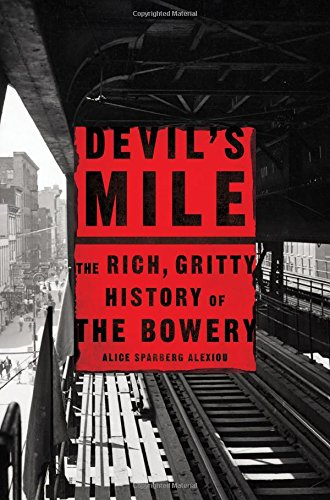Bowery Street Nyc (Devil's Mile: The Rich, Gritty History of the Bowery)
