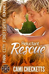 Reluctant Rescue (Park City Firefighter Romance)