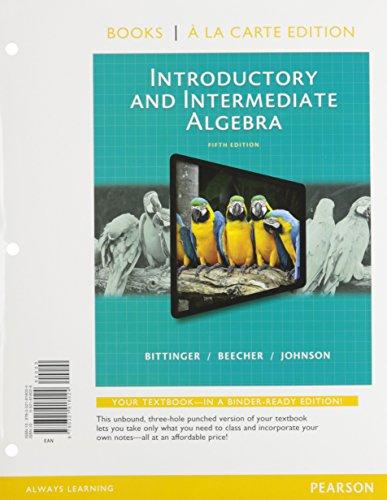 Introductory and Intermediate Algebra, Books a la Carte Edition (5th Edition)