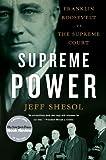 Supreme Power, Jeff Shesol, 0393338819