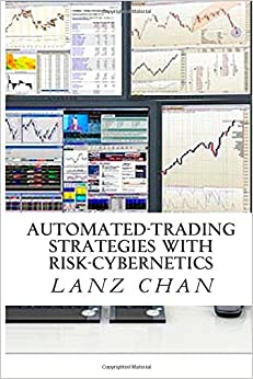 Automated-Trading Strategies with Risk-Cybernetics: Algorithmic & Quantitative Machine-Learning Setups for Traders