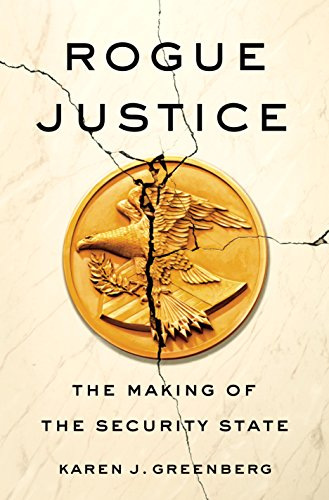 Rogue Justice: The Making of the Security - Usa Walker Karen