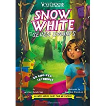 Snow White and the Seven Dwarfs: An Interactive Fairy Tale Adventure (You Choose: Fractured Fairy Tales)