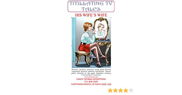 HIS WIFES WIFE (Titillating TV Tales Book 20)