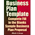 Business Plan Template: Complete Fill in the Blanks Sample Business Plan Proposal (With MS Word Version, Excel Spreadsheets, and 7 Free Gifts) (Starting A Business Book 2)