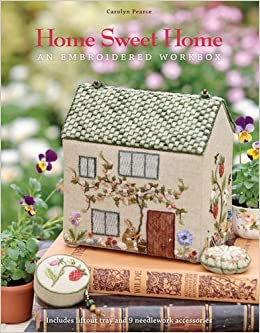 Home Sweet Home An Embroidered Workbox Carolyn Pearce