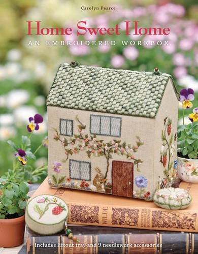 Embroidered Cottage - Home Sweet Home: An Embroidered Workbox