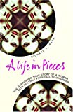 Life in Pieces: A Harrowing True Story of a Woman with Multiple Personality Disorder