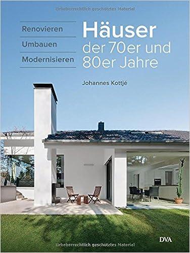 Häuser der 70er und 80er Jahre: Renovieren umbauen ...