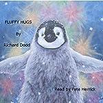 Fluffy Hugs: Fluffy the Magic Penguin, Book 1 |  Richard Dodd