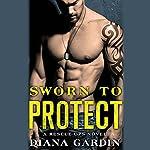 Sworn to Protect | Diana Gardin