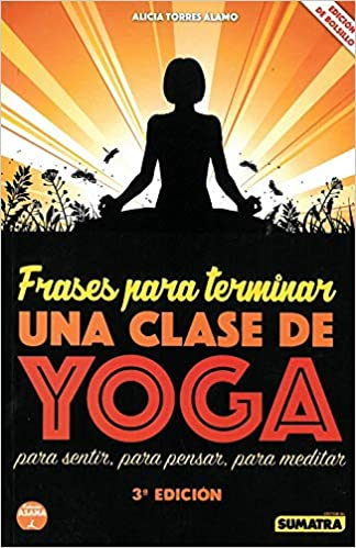 Frases para terminar una clase de yoga. Para sentir, para ...