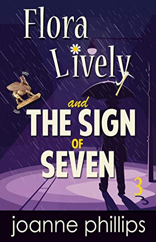 The Sign of Seven: Cozy Private Investigator Series (Flora Lively Mysteries Book 3) by [Phillips, Joanne]