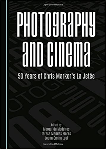 Photography and Cinema : 50 Years of Chris Markers La Jetée