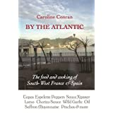 By the Atlantic: The Food and Cooking of South West France and Spain