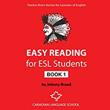 Easy Reading for ESL Students - Book 1: Twelve Short Stories for Learners of English | Livre audio Auteur(s) : Johnny Bread Narrateur(s) : Elizabeth White