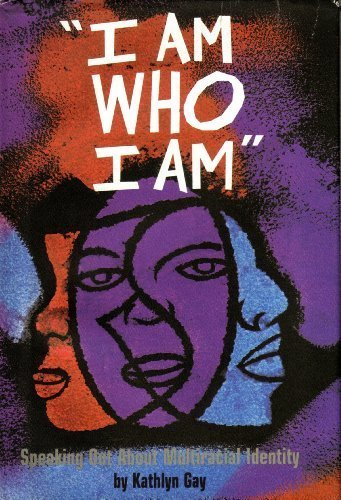 I Am Who I Am: Speaking Out About Multiracial Identity (Issues--Social)