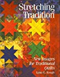 Stretching Tradition, Lynn G. Kough, 1881588130