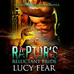 The Raptor's Reluctant Bride: A Paranormal Shapeshifter Romance | Lucy Fear