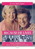 Bill and Gloria Gaither: Because He Lives