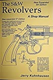 The S&W Revolvers - A Shop Manual - New Expanded 5th Edition - 2014