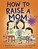 img - for How to Raise a Mom book / textbook / text book